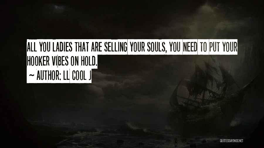 Selling Your Soul Quotes By LL Cool J