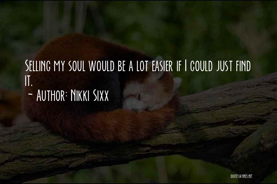 Selling Your Soul Quotes By Nikki Sixx