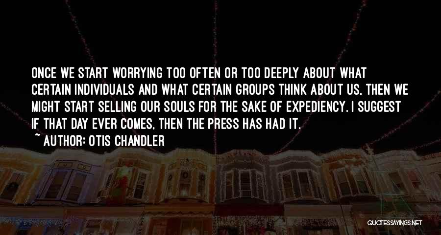 Selling Your Soul Quotes By Otis Chandler