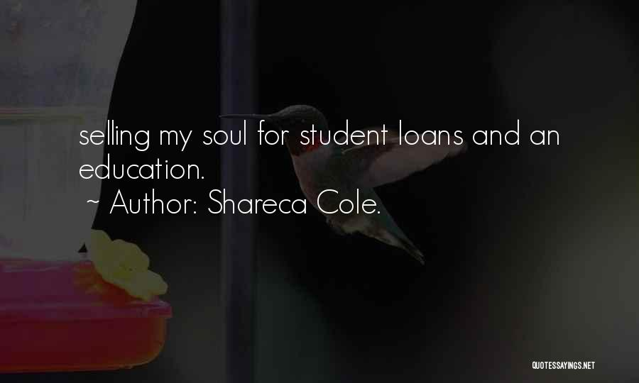 Selling Your Soul Quotes By Shareca Cole.