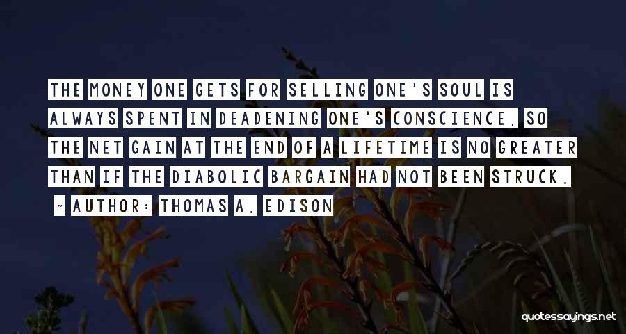 Selling Your Soul Quotes By Thomas A. Edison