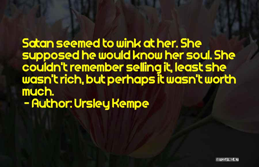Selling Your Soul Quotes By Ursley Kempe