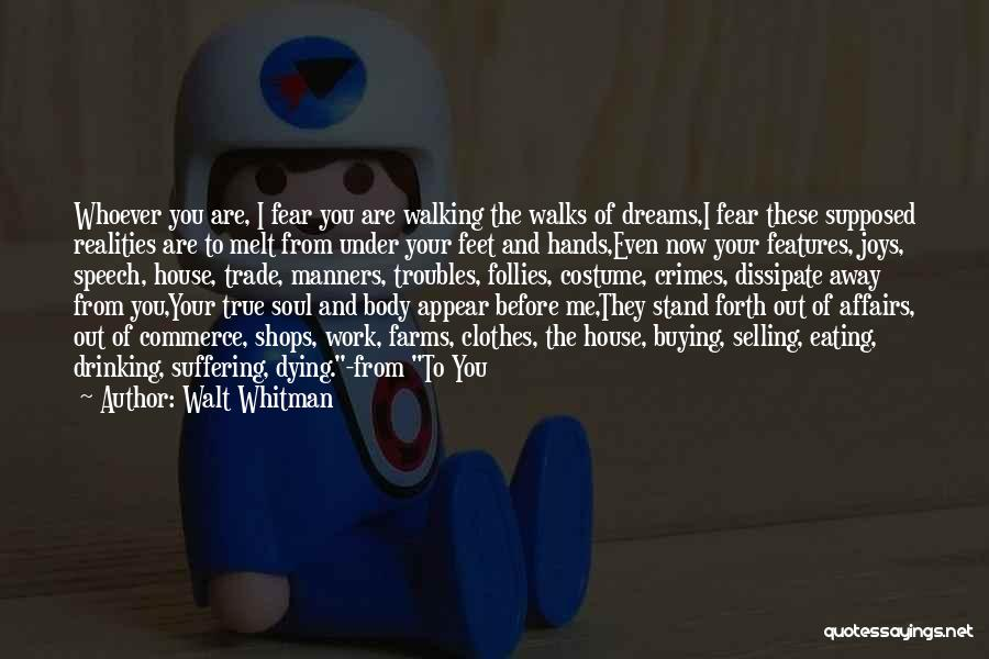 Selling Your Soul Quotes By Walt Whitman