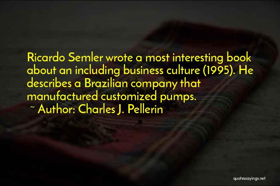 Semler Quotes By Charles J. Pellerin