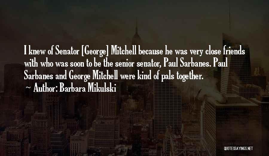 Senator Mikulski Quotes By Barbara Mikulski