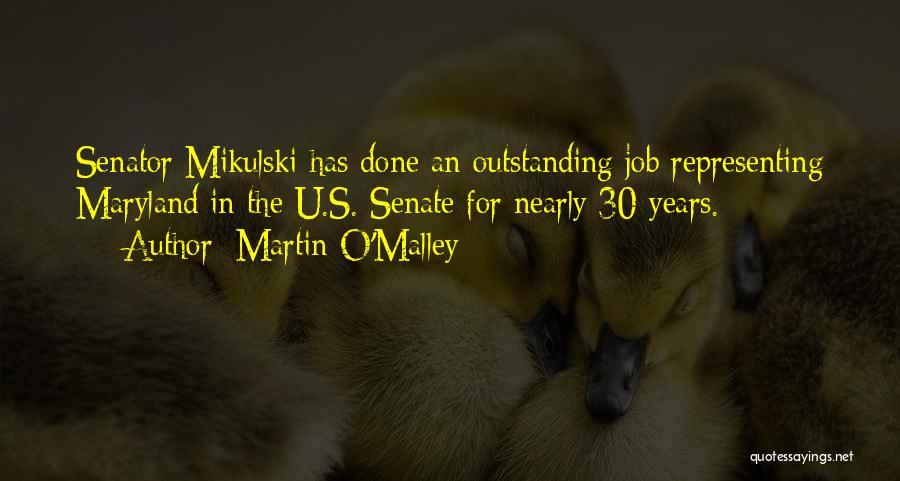 Senator Mikulski Quotes By Martin O'Malley