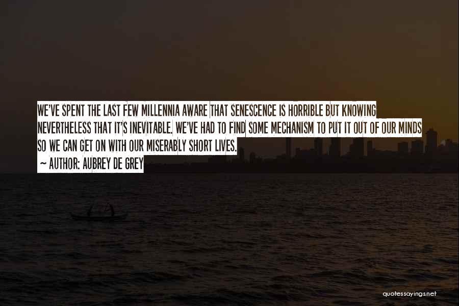 Senescence Quotes By Aubrey De Grey