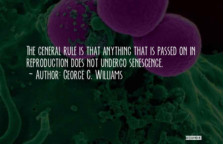 Senescence Quotes By George C. Williams