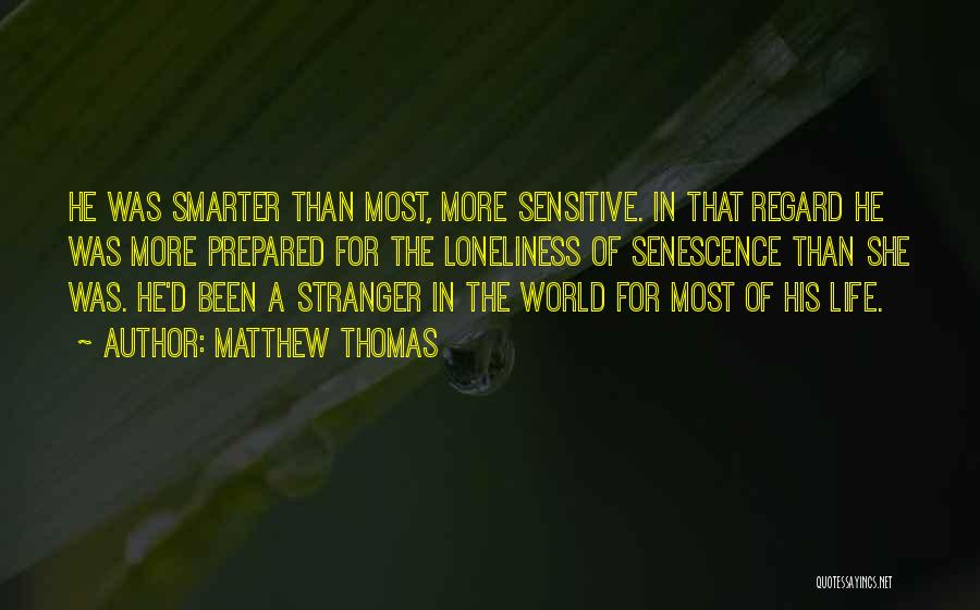 Senescence Quotes By Matthew Thomas