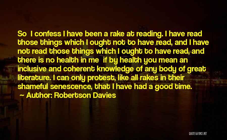 Senescence Quotes By Robertson Davies