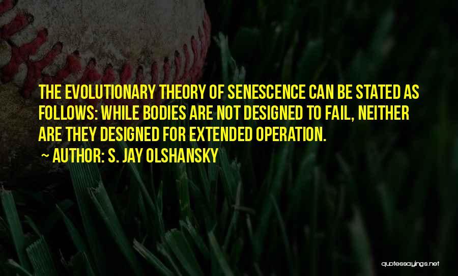 Senescence Quotes By S. Jay Olshansky