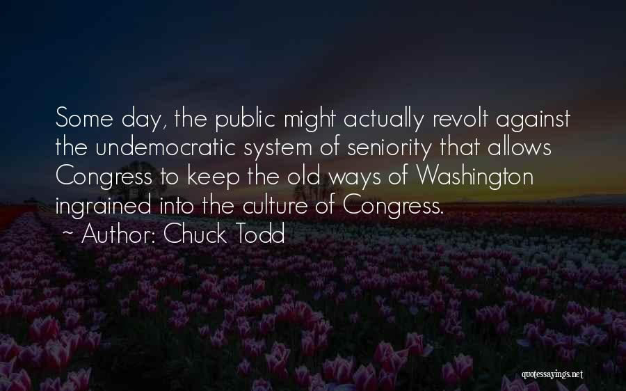 Seniority Quotes By Chuck Todd