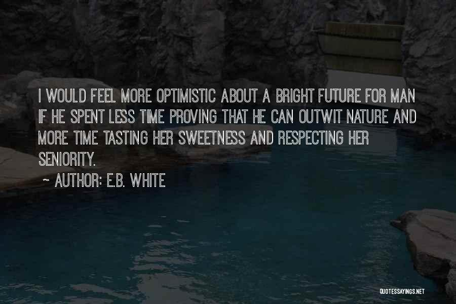 Seniority Quotes By E.B. White