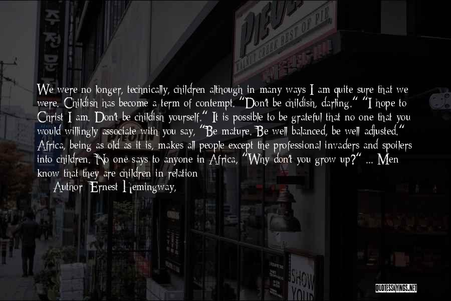 Seniority Quotes By Ernest Hemingway,