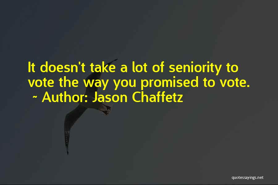 Seniority Quotes By Jason Chaffetz