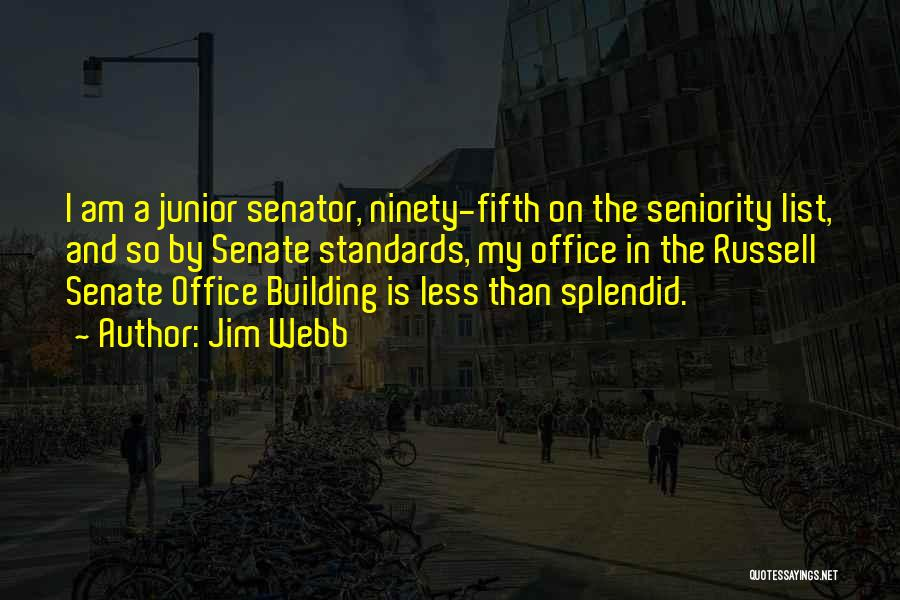 Seniority Quotes By Jim Webb
