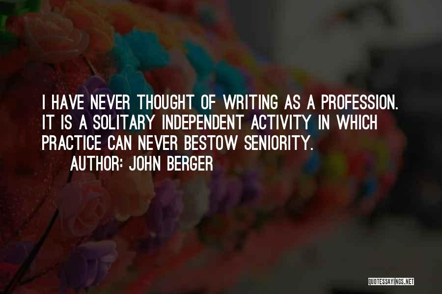 Seniority Quotes By John Berger