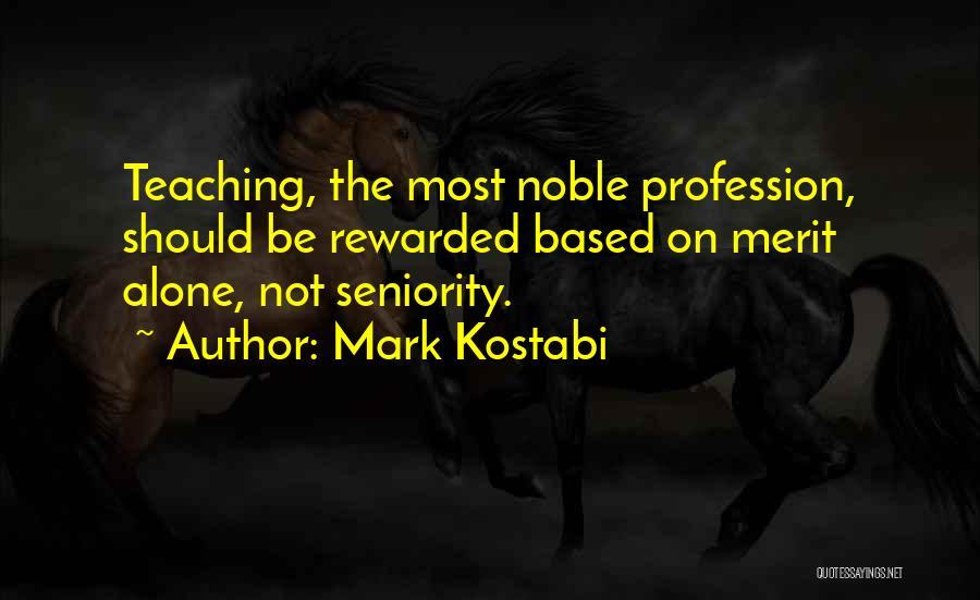Seniority Quotes By Mark Kostabi