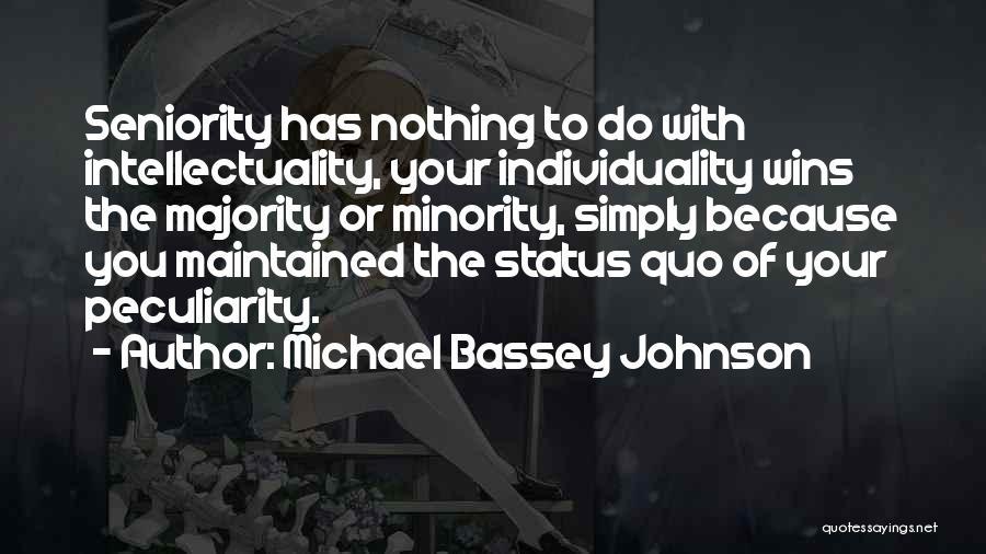 Seniority Quotes By Michael Bassey Johnson