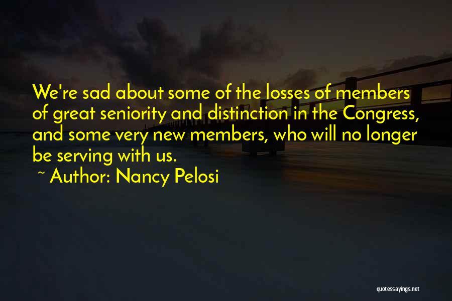 Seniority Quotes By Nancy Pelosi