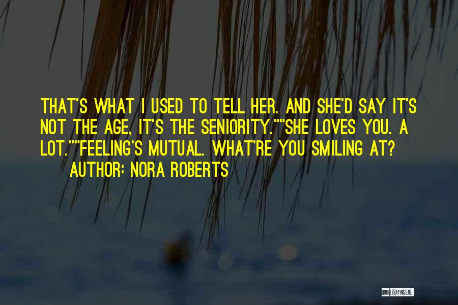Seniority Quotes By Nora Roberts