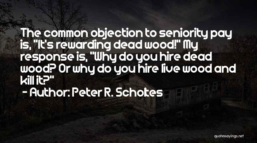 Seniority Quotes By Peter R. Scholtes