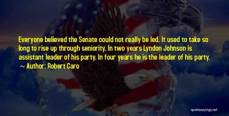 Seniority Quotes By Robert Caro