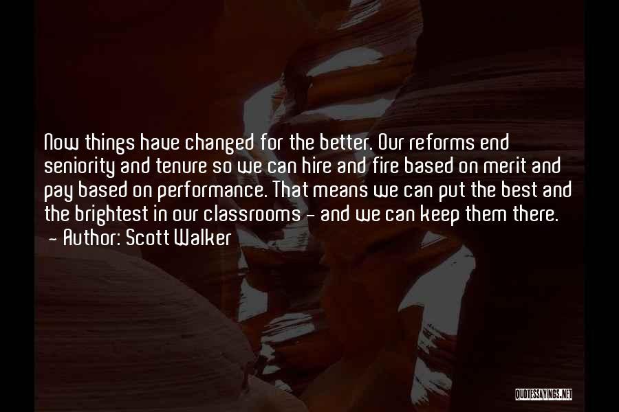Seniority Quotes By Scott Walker