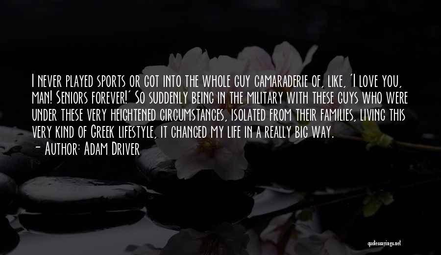 Seniors In Sports Quotes By Adam Driver