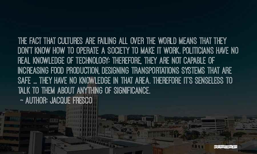Senseless Talk Quotes By Jacque Fresco