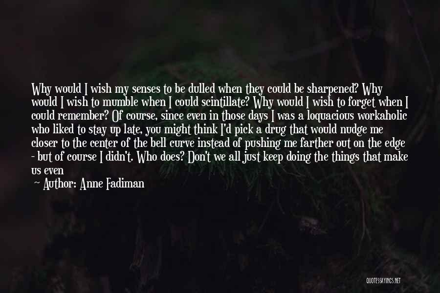 Senses Smell Quotes By Anne Fadiman