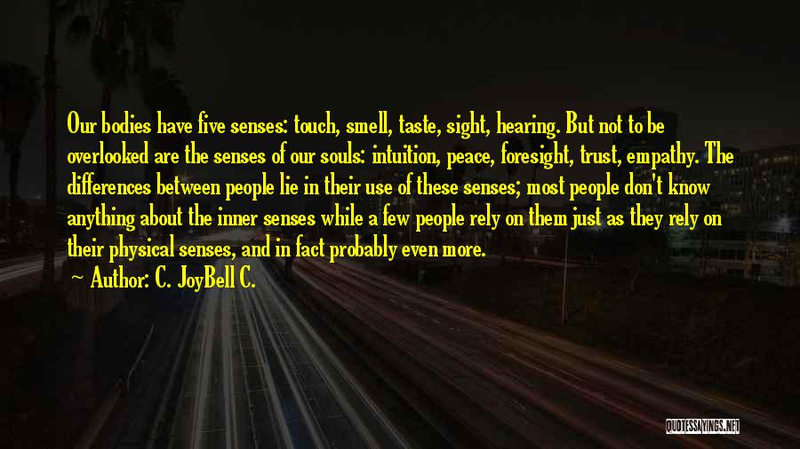 Senses Smell Quotes By C. JoyBell C.