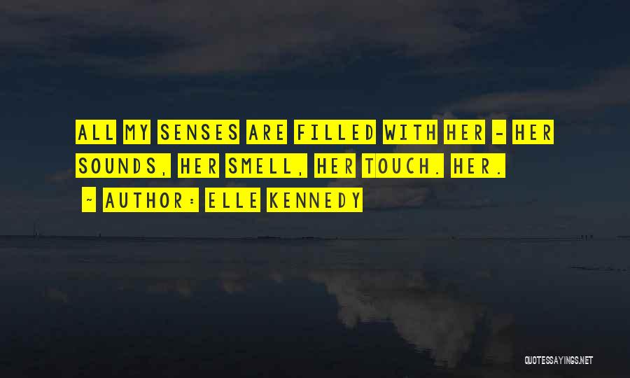 Senses Smell Quotes By Elle Kennedy