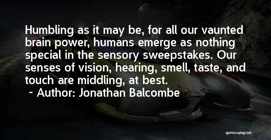 Senses Smell Quotes By Jonathan Balcombe