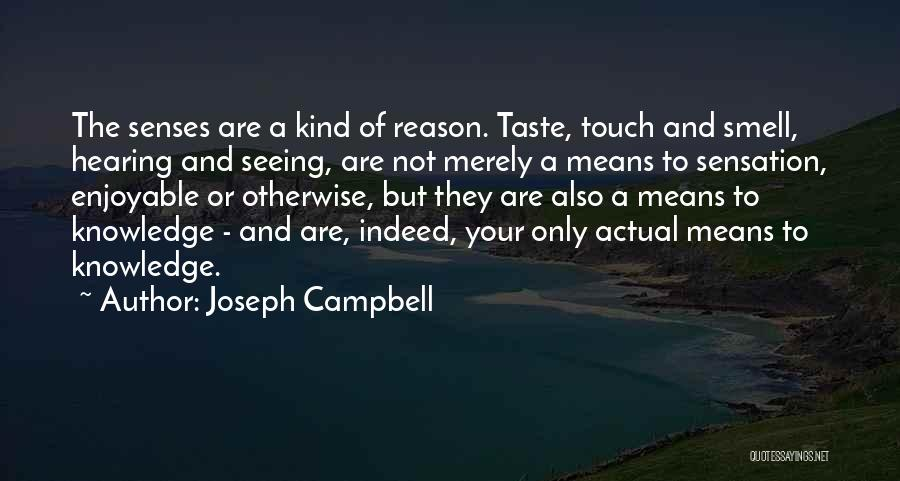 Senses Smell Quotes By Joseph Campbell