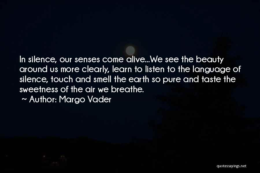 Senses Smell Quotes By Margo Vader