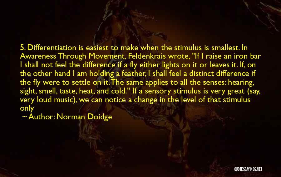 Senses Smell Quotes By Norman Doidge