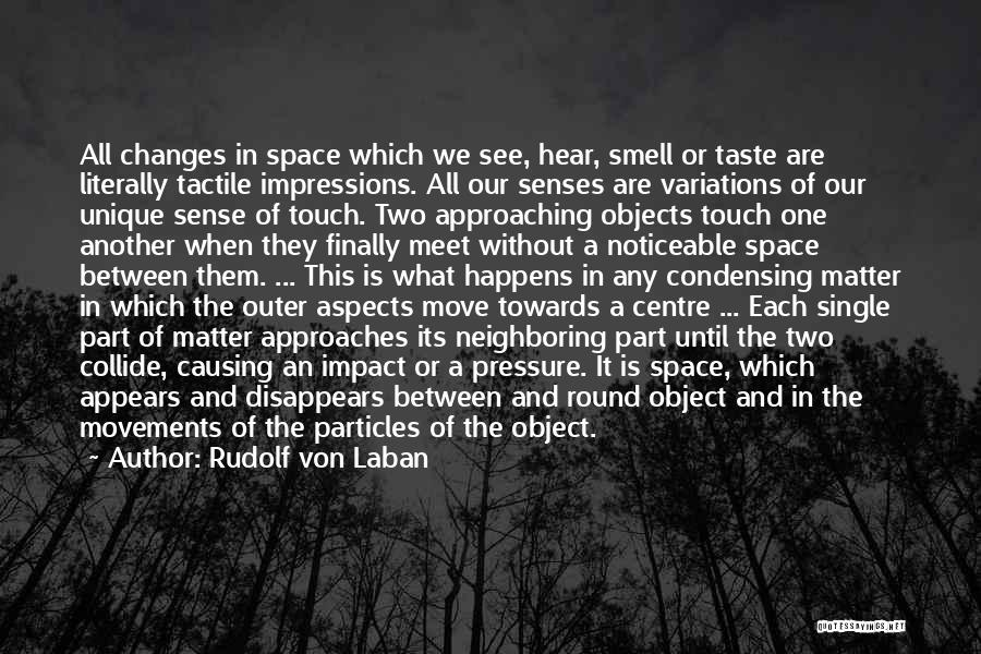 Senses Smell Quotes By Rudolf Von Laban