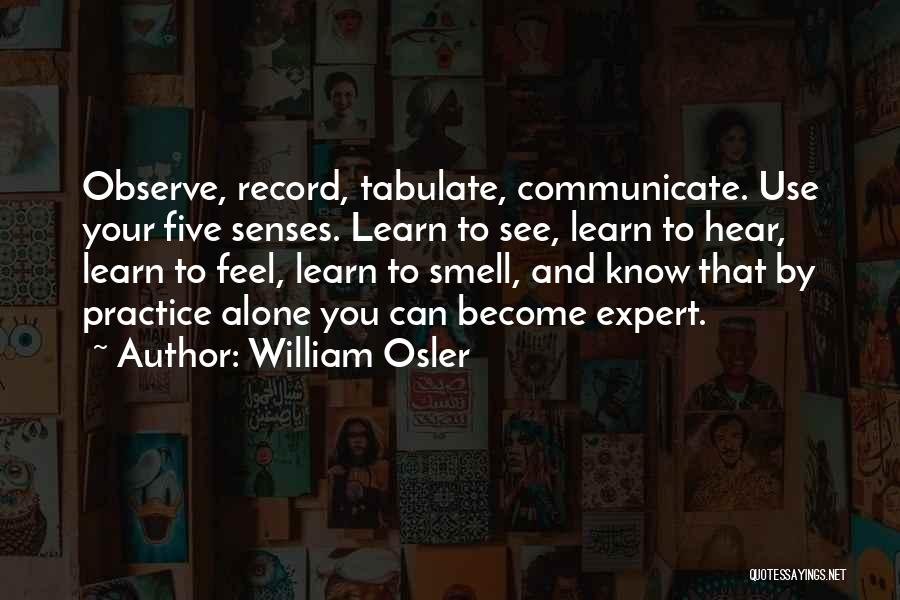 Senses Smell Quotes By William Osler