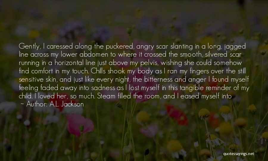 Sensitive Skin Quotes By A.L. Jackson