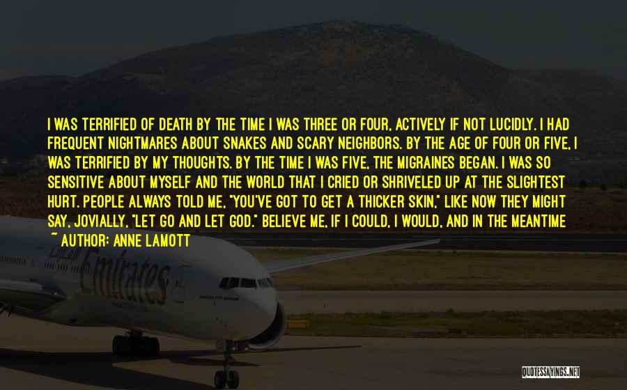 Sensitive Skin Quotes By Anne Lamott