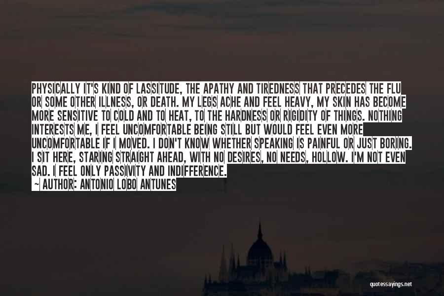 Sensitive Skin Quotes By Antonio Lobo Antunes