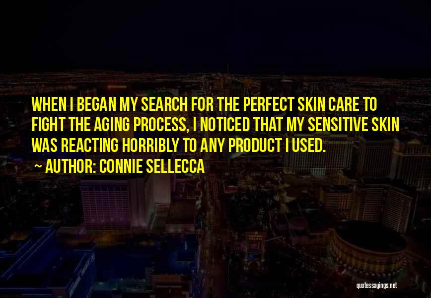 Sensitive Skin Quotes By Connie Sellecca