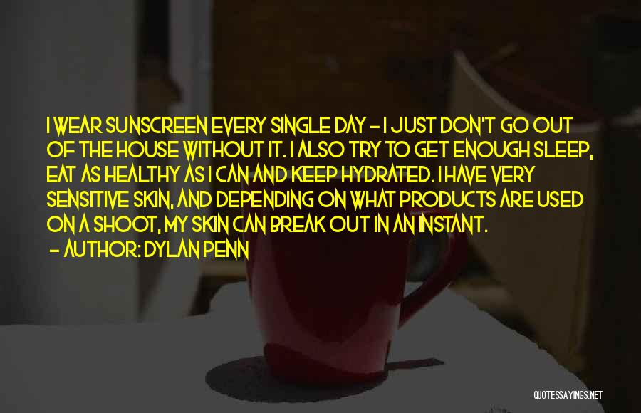 Sensitive Skin Quotes By Dylan Penn
