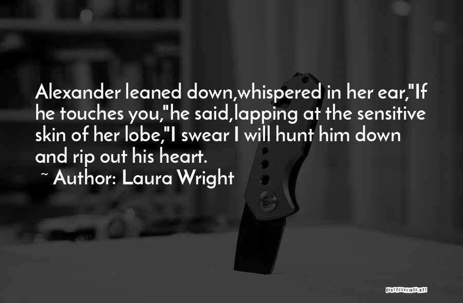 Sensitive Skin Quotes By Laura Wright