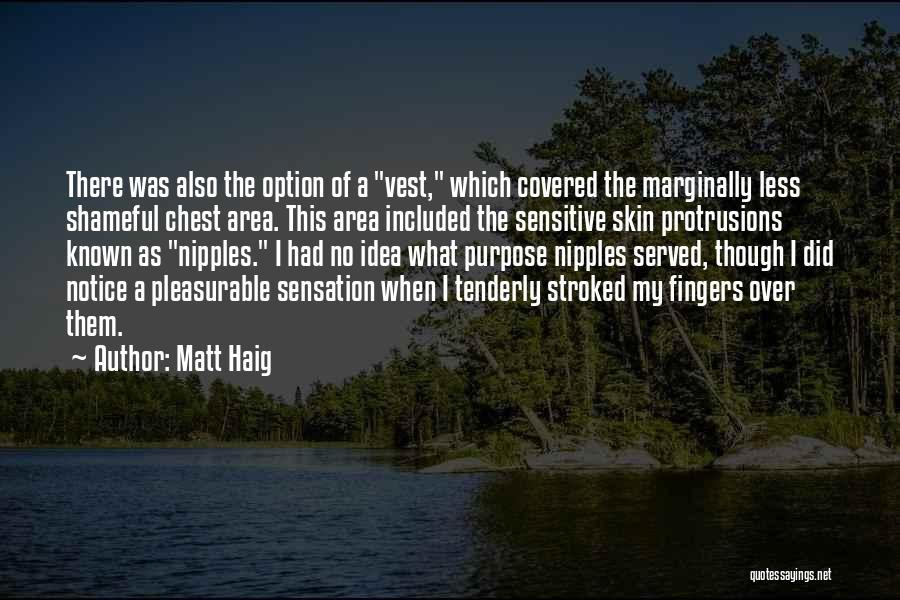 Sensitive Skin Quotes By Matt Haig