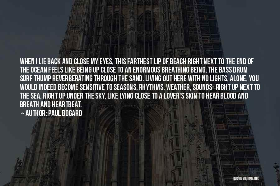 Sensitive Skin Quotes By Paul Bogard