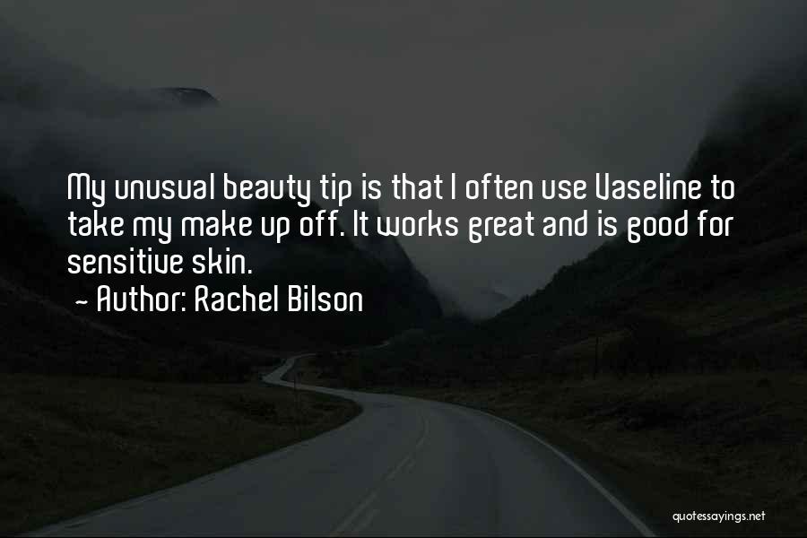 Sensitive Skin Quotes By Rachel Bilson