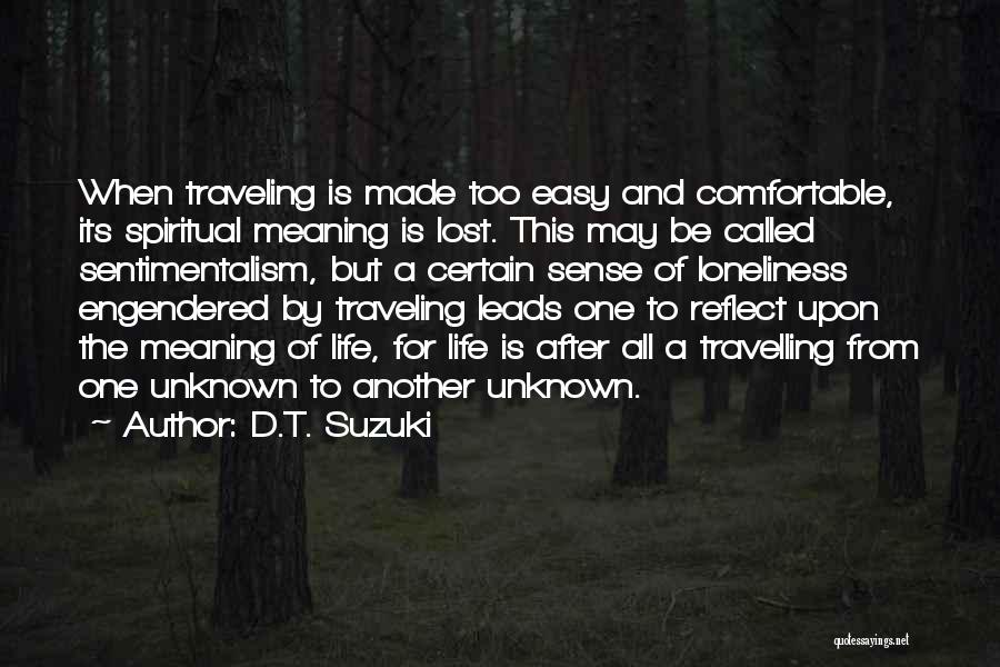 Sentimentalism Quotes By D.T. Suzuki