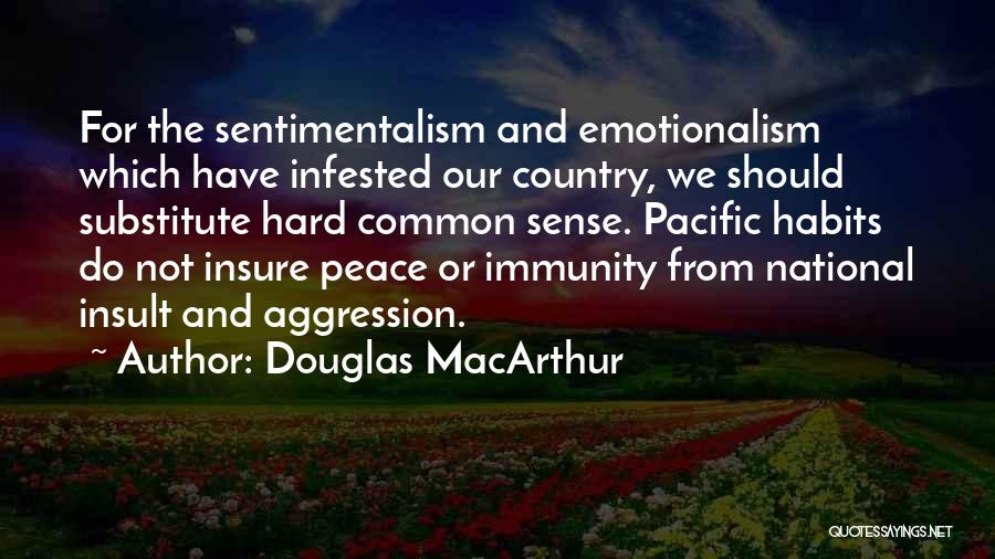 Sentimentalism Quotes By Douglas MacArthur